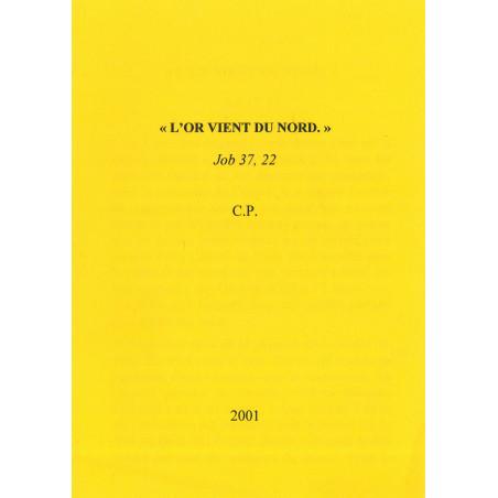 """""""L'or vient du nord"""" - Job 37, 22"""