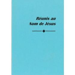 Réunis au Nom de Jésus