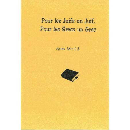 Pour les Juifs un Juif, Pour les Grecs un Grec