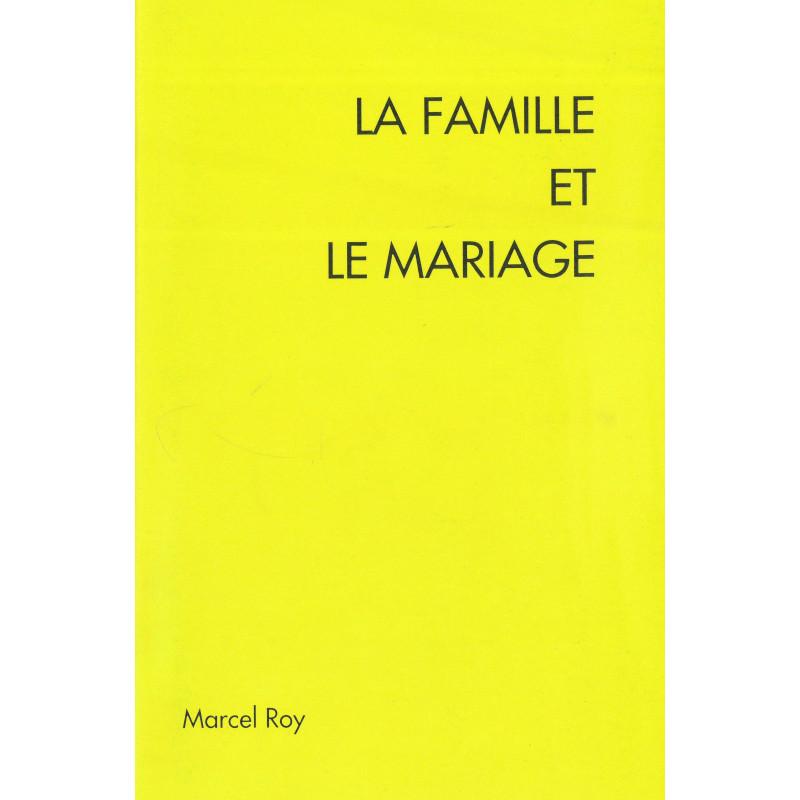 La famille et le mariage. Marcel Roy