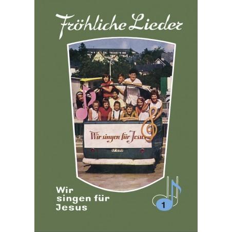 Fröhliche Lieder - Wir singen für Jesus - Band 1 - Klebebindung